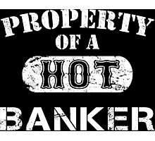 Property Of A Hot Banker - Limited Edition Tshirt Photographic Print