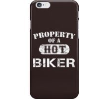 Property Of A Hot Biker - Limited Edition Tshirt iPhone Case/Skin