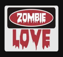 ZOMBIE LOVE, FUNNY DANGER STYLE FAKE SAFETY SIGN by DangerSigns