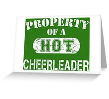 Property Of A Hot Cheerleader - Limited Edition Tshirt Greeting Card