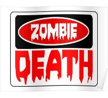 ZOMBIE DEATH, FUNNY DANGER STYLE FAKE SAFETY SIGN Poster