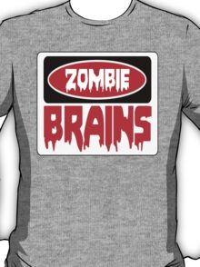ZOMBIE BRAINS, FUNNY DANGER STYLE FAKE SAFETY SIGN T-Shirt