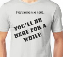 If You Want Me to Care, Wait -White/Grey Unisex T-Shirt