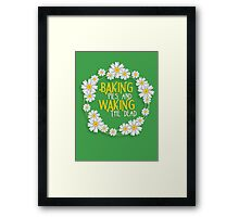 Baking Pies & Waking the Dead. Framed Print