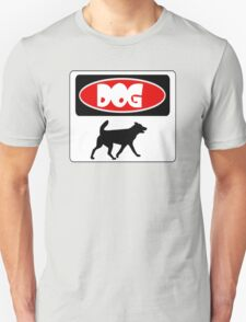 DOG SILHOUETTE, FUNNY DANGER STYLE FAKE SAFETY SIGN T-Shirt