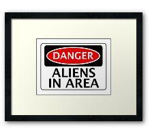 DANGER ALIENS IN AREA FAKE FUNNY SAFETY SIGN SIGNAGE Framed Print