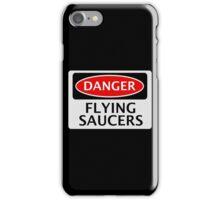 DANGER FLYING SAUCERS, FUNNY FAKE SAFETY SIGN iPhone Case/Skin