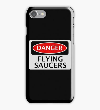 DANGER FLYING SAUCERS, FUNNY FAKE SAFETY SIGN iPhone Case/Skin