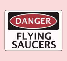DANGER FLYING SAUCERS, FUNNY FAKE SAFETY SIGN One Piece - Short Sleeve