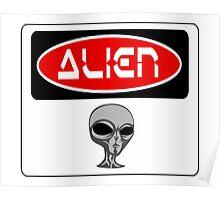 ALIEN, FUNNY DANGER STYLE FAKE SAFETY SIGN Poster