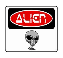 ALIEN, FUNNY DANGER STYLE FAKE SAFETY SIGN Photographic Print