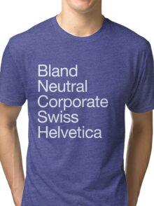 Helvetica protest Tri-blend T-Shirt