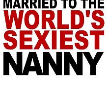 Married To The World's Sexiest Nanny by GiftIdea