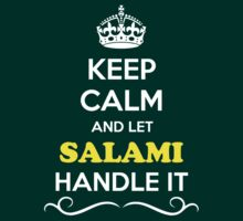 Keep Calm and Let SALAMI Handle it T-Shirt