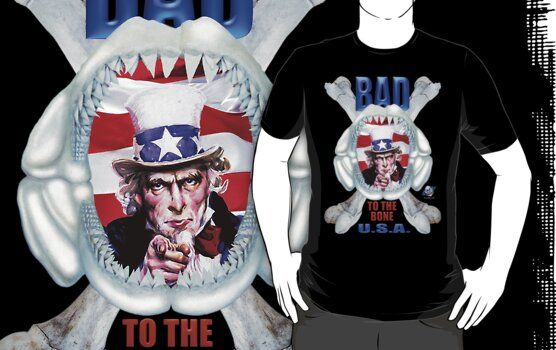 Uncle Sam T Shirt Bad To The Bone by bear77