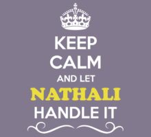 Keep Calm and Let NATHALI Handle it Kids Clothes
