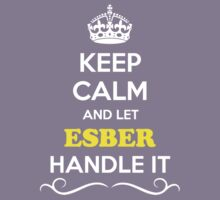 Keep Calm and Let ESBER Handle it Kids Clothes