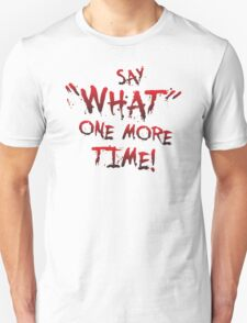 "Say ""What"" One More Time! Pulp Fiction Typography T-Shirt"