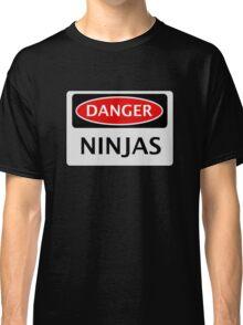DANGER NINJAS FAKE FUNNY SAFETY SIGN SIGNAGE Classic T-Shirt