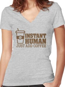 Instant Human Just add coffee Women's Fitted V-Neck T-Shirt