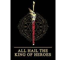 All Hail The King of Heroes Photographic Print