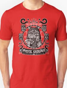Mystic Katrina - Fortune Teller of all Unisex T-Shirt