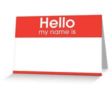 Hello my name is... Greeting Card