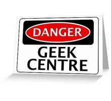 DANGER GEEK CENTRE FAKE FUNNY SAFETY SIGN SIGNAGE Greeting Card