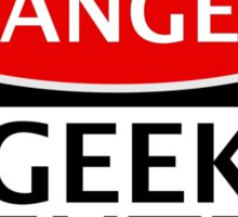 DANGER GEEK CENTRE FAKE FUNNY SAFETY SIGN SIGNAGE Sticker