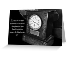 The Lateness of Love Greeting Card