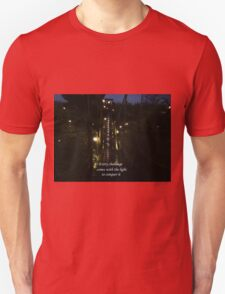 Light Conquers All Unisex T-Shirt