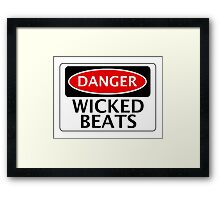 DANGER WICKED BEATS FAKE FUNNY SAFETY SIGN SIGNAGE Framed Print