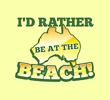 I'd rather be at the BEACH with aussie Australian map by jazzydevil
