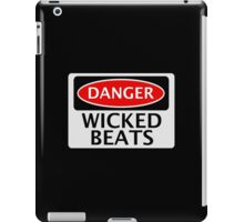 DANGER WICKED BEATS FAKE FUNNY SAFETY SIGN SIGNAGE iPad Case/Skin