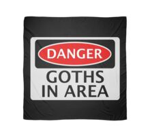 DANGER GOTHS IN AREA FAKE FUNNY SAFETY SIGN SIGNAGE Scarf