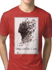 Libre comme l'art  Tri-blend T-Shirt