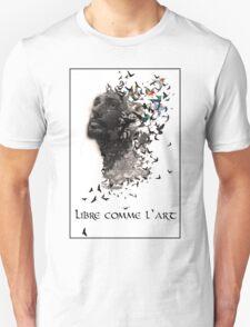 Libre comme l'art  Unisex T-Shirt