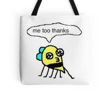 me too thanks Tote Bag