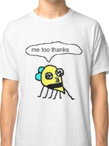 me too thanks Classic T-Shirt