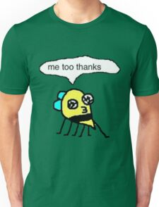 me too thanks Unisex T-Shirt