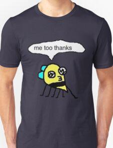 me too thanks T-Shirt
