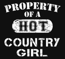Property Of A Hot Country Girl - Limited Edition Tshirt by custom333