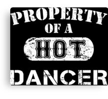 Property Of A Hot Dancer - Limited Edition Tshirt Canvas Print