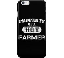 Property Of A Hot Farmer - Limited Edition Tshirt iPhone Case/Skin