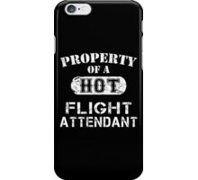 Property Of A Hot Flight Attendant - Limited Edition Tshirt iPhone Case/Skin