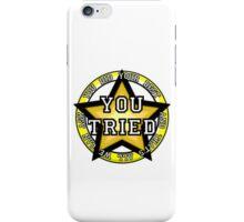 You Tried, Gold Star! iPhone Case/Skin