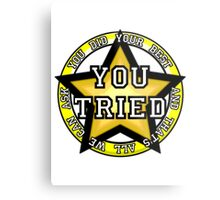 You Tried, Gold Star! Metal Print