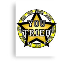 You Tried, Gold Star! Canvas Print
