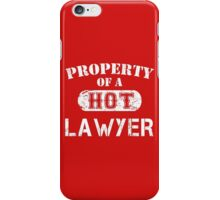 Property Of A Hot Lawyer - Limited Edition Tshirt iPhone Case/Skin