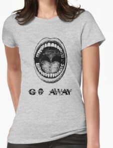 gO AwAY!!! Womens Fitted T-Shirt